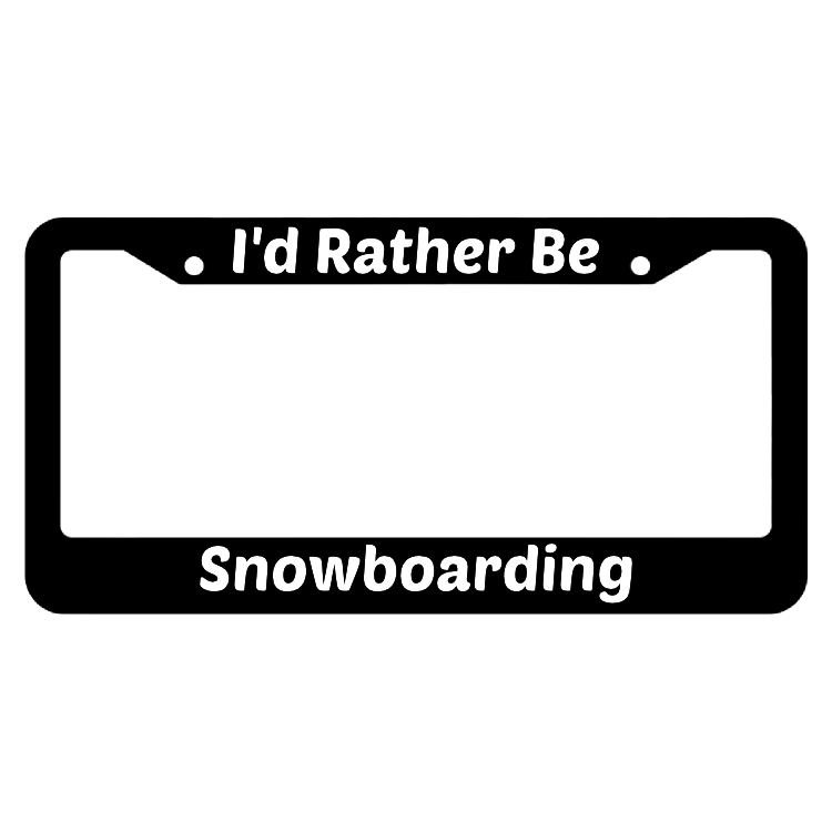 I'd Rather Be Snowboarding License Plate Frame