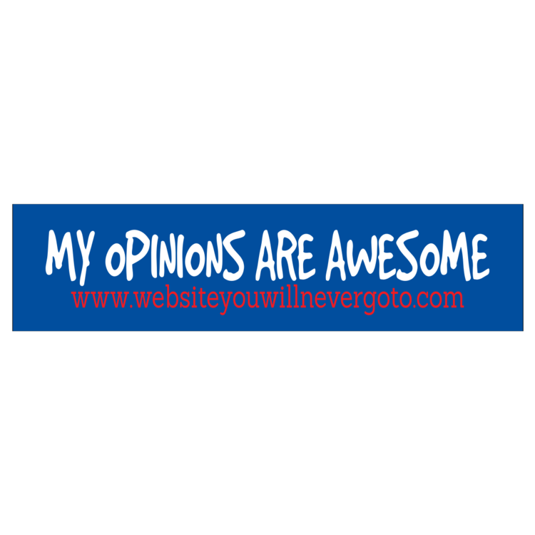 My Opinions Customizable Bumper Sticker