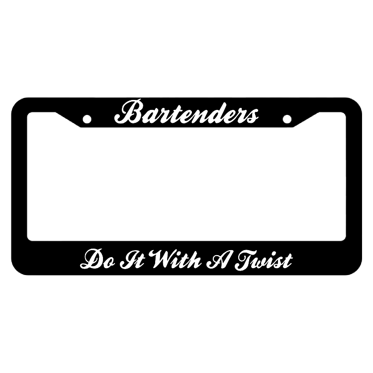 Bartenders, Do it With a Twist License Plate Frame
