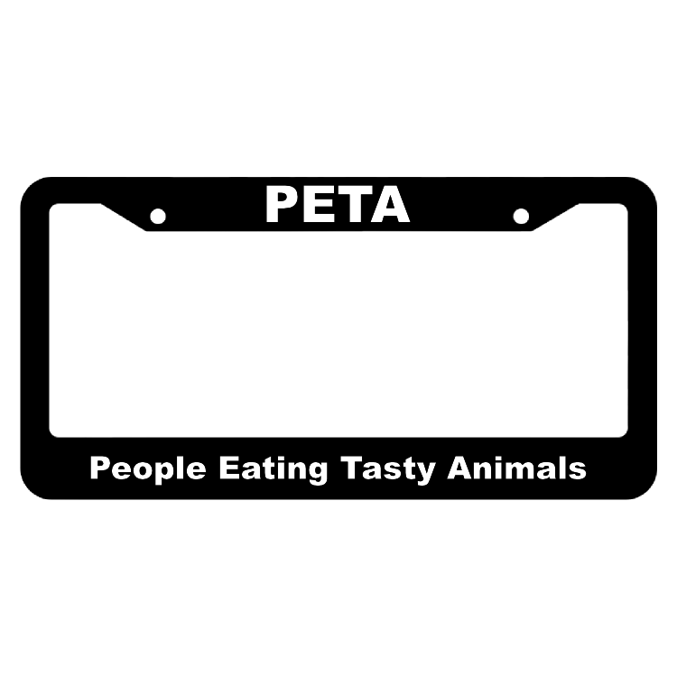 PETA, People eating tasty animals License Plate Frame