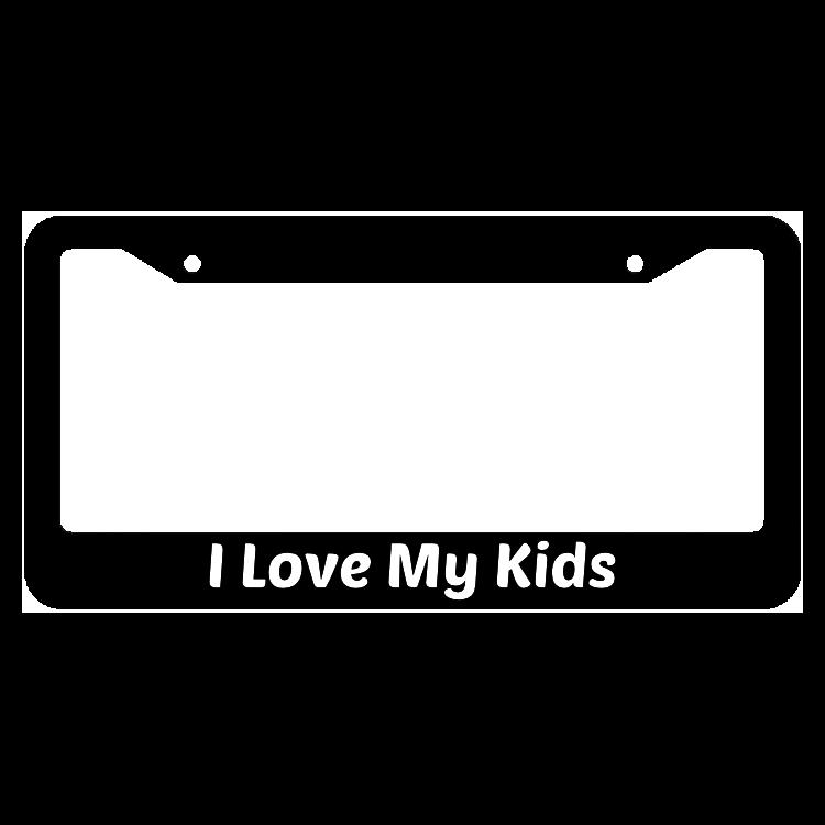 I Love My Kids License Plate Frame