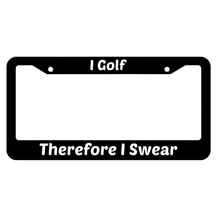I Golf Therefore I Swear License Plate Frame