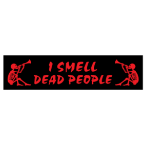 I Smell Dead People Customizable Bumper Sticker