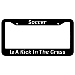 Soccer Is A Kick In The Grass License Plate Frame