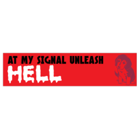 Unleash Hell Customizable Bumper Sticker