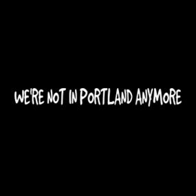 Not In Portland Anymore Customizable Bumper Sticker