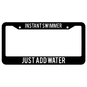 Instant Swimmer Just Add Water License Plate Frame