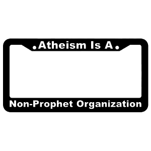 Atheism is a Non-Prophet Organization License Plate Frame