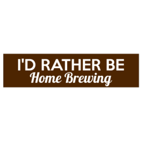 I'd Rather Be Home Brewing