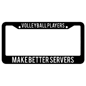 Volleyball Players Make Better Servers License Plate Frame