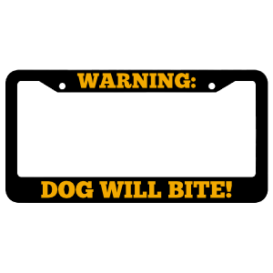 Warning, Dog will bite! License Plate Frame