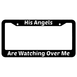 His Angels Are Watching Over Me License Plate Frame