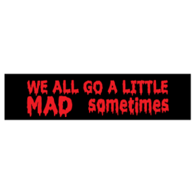 Go A Little Mad Customizable Bumper Sticker