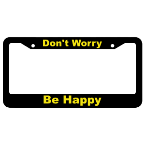 Don't Worry Be Happy License Plate Frame