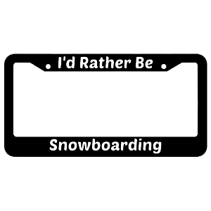I'd Rather Be Snowboarding License Plate Frame