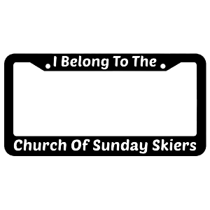 I Belong To The Church OF Sunday Skiers License Plate Frame